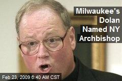 Milwaukee's Dolan Named NY Archbishop