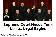 Supreme Court Needs Term Limits: Legal Eagles