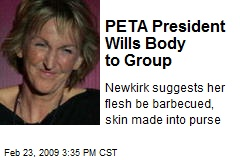 PETA President Wills Body to Group