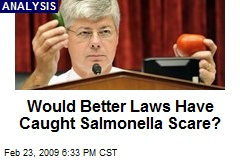 Would Better Laws Have Caught Salmonella Scare?