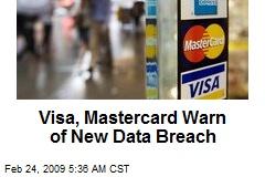 Visa, Mastercard Warn of New Data Breach