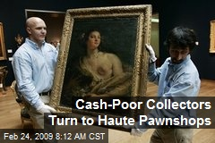Cash-Poor Collectors Turn to Haute Pawnshops