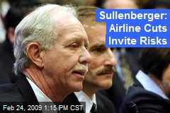 Sullenberger: Airline Cuts Invite Risks