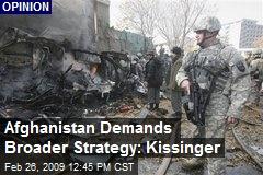 Afghanistan Demands Broader Strategy: Kissinger