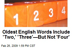 Oldest English Words Include 'Two,' 'Three'—But Not 'Four'