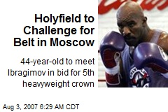 Holyfield to Challenge for Belt in Moscow