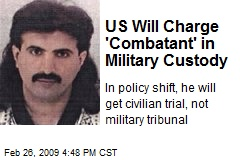 US Will Charge 'Combatant' in Military Custody