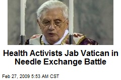 Health Activists Jab Vatican in Needle Exchange Battle