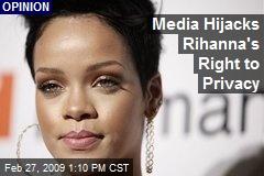 Media Hijacks Rihanna's Right to Privacy