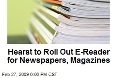 Hearst to Roll Out E-Reader for Newspapers, Magazines