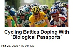 Cycling Battles Doping With 'Biological Passports'