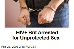 HIV+ Brit Arrested for Unprotected Sex