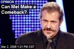 Can Mel Make a Comeback?