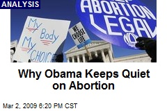 Why Obama Keeps Quiet on Abortion