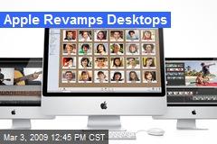 Apple Revamps Desktops