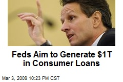 Feds Aim to Generate $1T in Consumer Loans