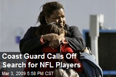 Coast Guard Calls Off Search for NFL Players