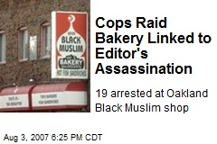 Cops Raid Bakery Linked to Editor's Assassination