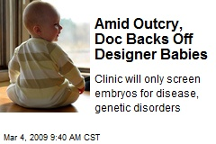 Amid Outcry, Doc Backs Off Designer Babies