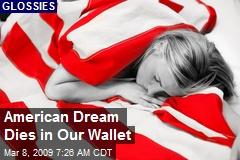American Dream Dies in Our Wallet