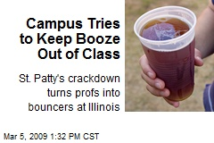 Campus Tries to Keep Booze Out of Class