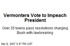 Vermonters Vote to Impeach President
