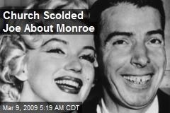 Church Scolded Joe About Monroe