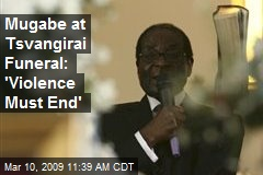 Mugabe at Tsvangirai Funeral: 'Violence Must End'