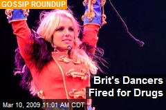 Brit's Dancers Fired for Drugs