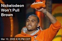 Nickelodeon Won't Pull Brown