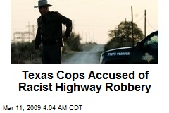 Texas Cops Accused of Racist Highway Robbery