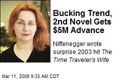Bucking Trend, 2nd Novel Gets $5M Advance