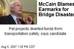 McCain Blames Earmarks for Bridge Disaster
