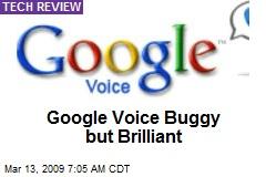 Google Voice Buggy but Brilliant