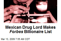 Mexican Drug Lord Makes Forbes Billionaire List