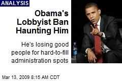 Obama's Lobbyist Ban Haunting Him
