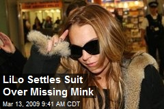 LiLo Settles Suit Over Missing Mink
