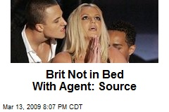 Brit Not in Bed With Agent: Source