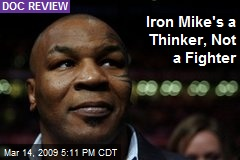 Iron Mike's a Thinker, Not a Fighter