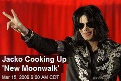 Jacko Cooking Up 'New Moonwalk'