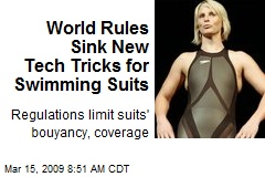 World Rules Sink New Tech Tricks for Swimming Suits