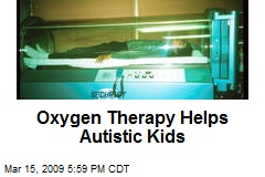 Oxygen Therapy Helps Autistic Kids