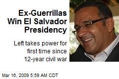 Ex-Guerrillas Win El Salvador Presidency