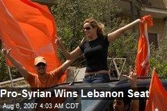 Pro-Syrian Wins Lebanon Seat