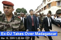 Ex-DJ Takes Over Madagascar