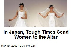 In Japan, Tough Times Send Women to the Altar