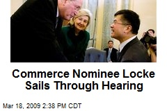 Commerce Nominee Locke Sails Through Hearing