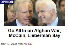 Go All In on Afghan War, McCain, Lieberman Say