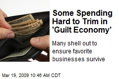 Some Spending Hard to Trim in 'Guilt Economy'