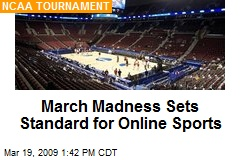 March Madness Sets Standard for Online Sports